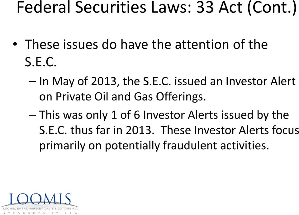 This was only 1 of 6 Investor Alerts issued by the S.E.C.