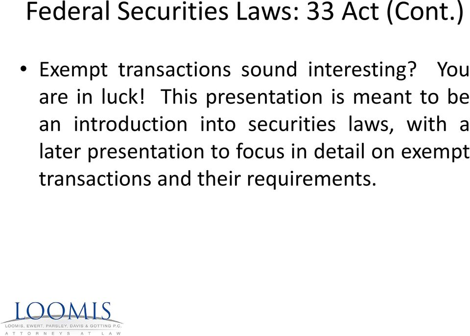 securities laws, with a later presentation to focus in