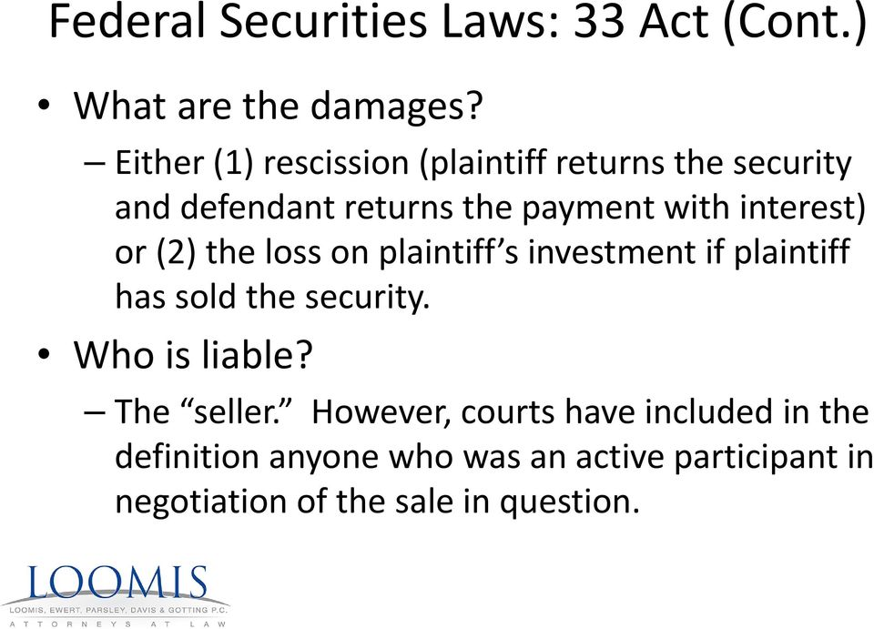with interest) or (2) the loss on plaintiff s investment if plaintiff has sold the