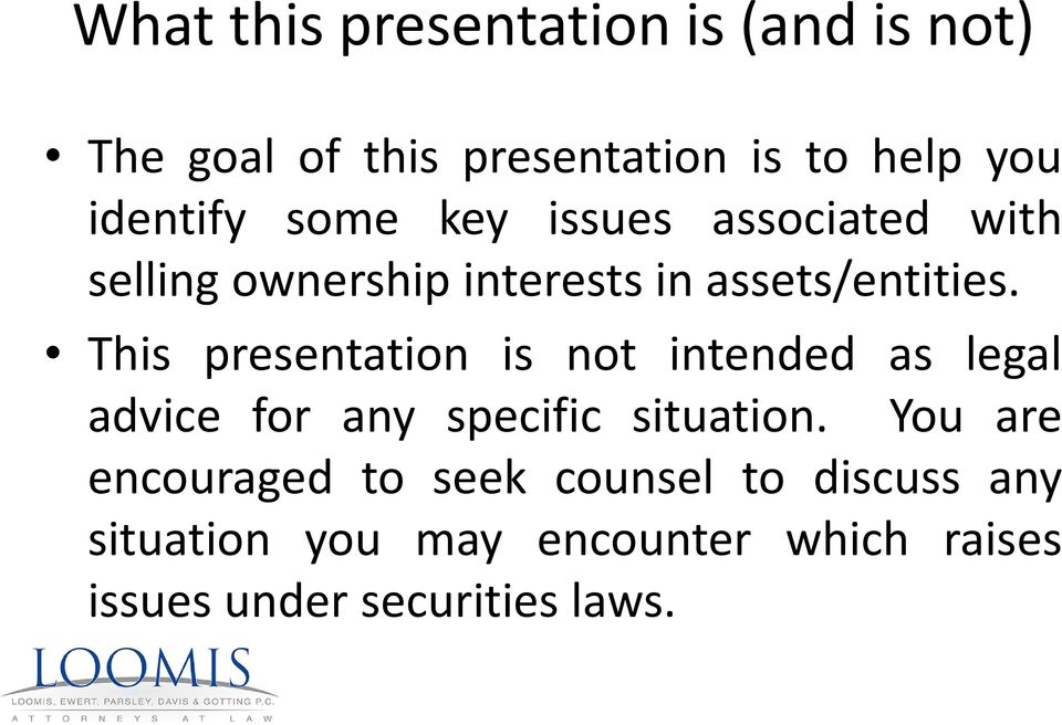 This presentation is not intended as legal advice for any specific situation.