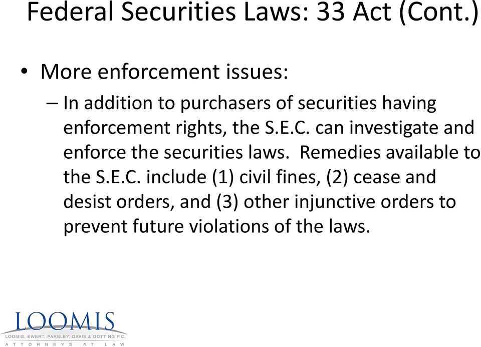 can investigate and enforce the securities laws. Remedies available to the S.