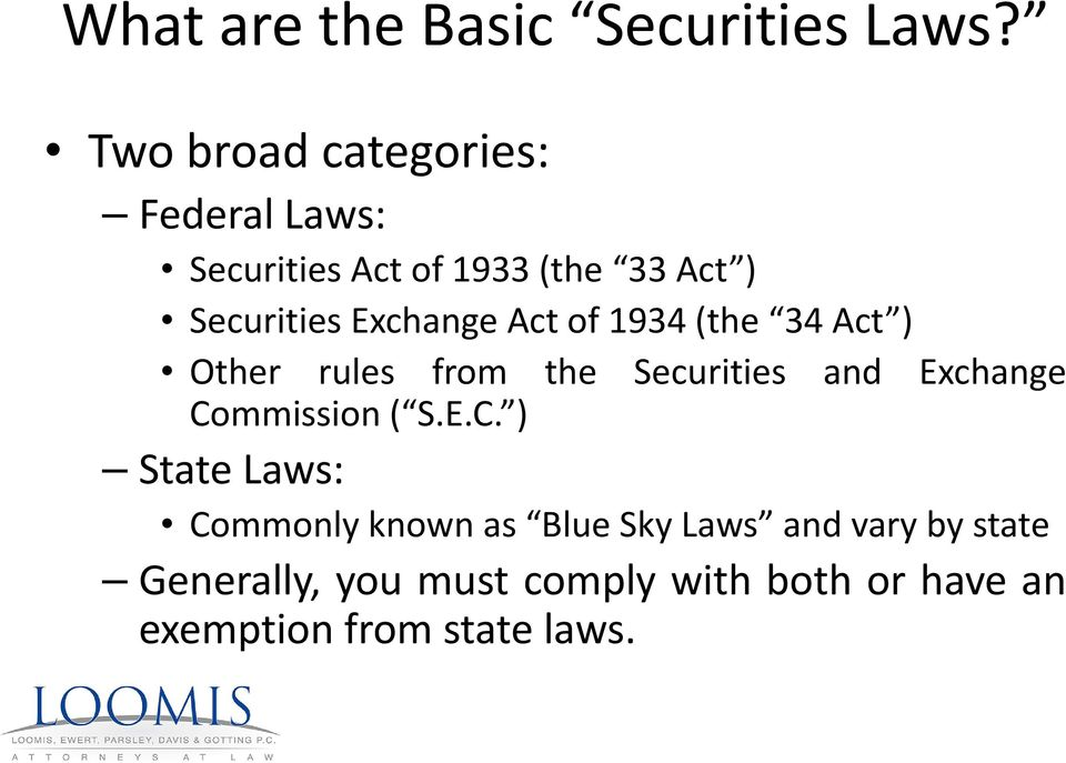 Exchange Act of 1934 (the 34 Act ) Other rules from the Securities and Exchange