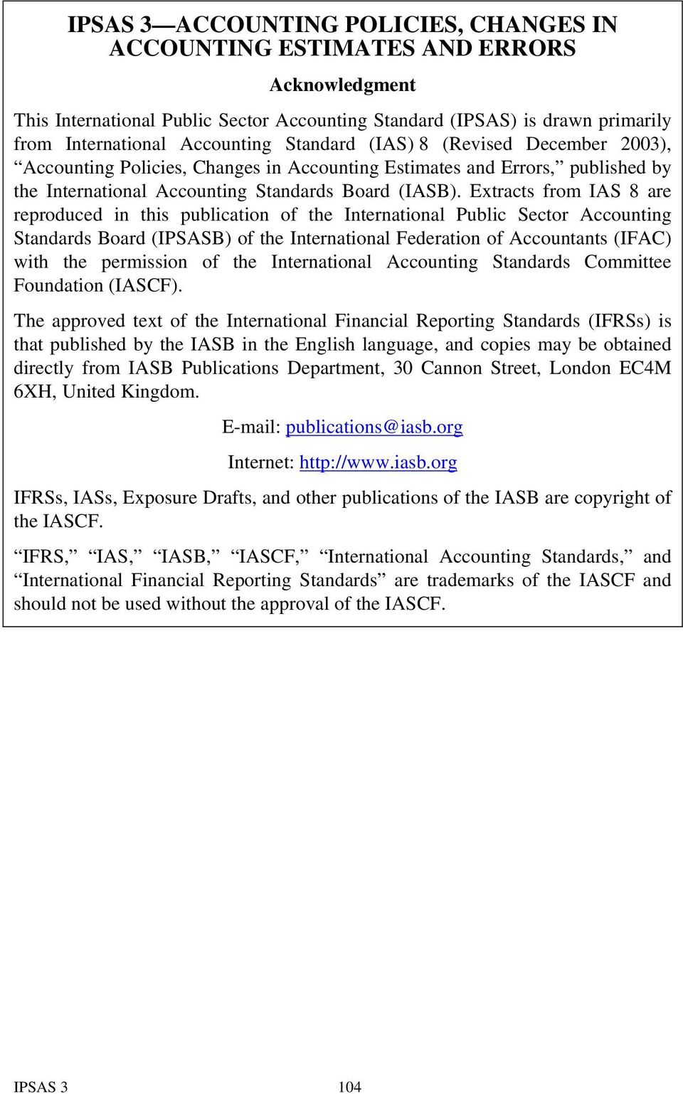 Extracts from IAS 8 are reproduced in this publication of the International Public Sector Accounting Standards Board (IPSASB) of the International Federation of Accountants (IFAC) with the permission