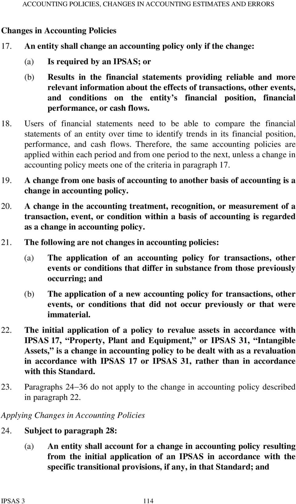 effects of transactions, other events, and conditions on the entity s financial position, financial performance, or cash flows. 18.