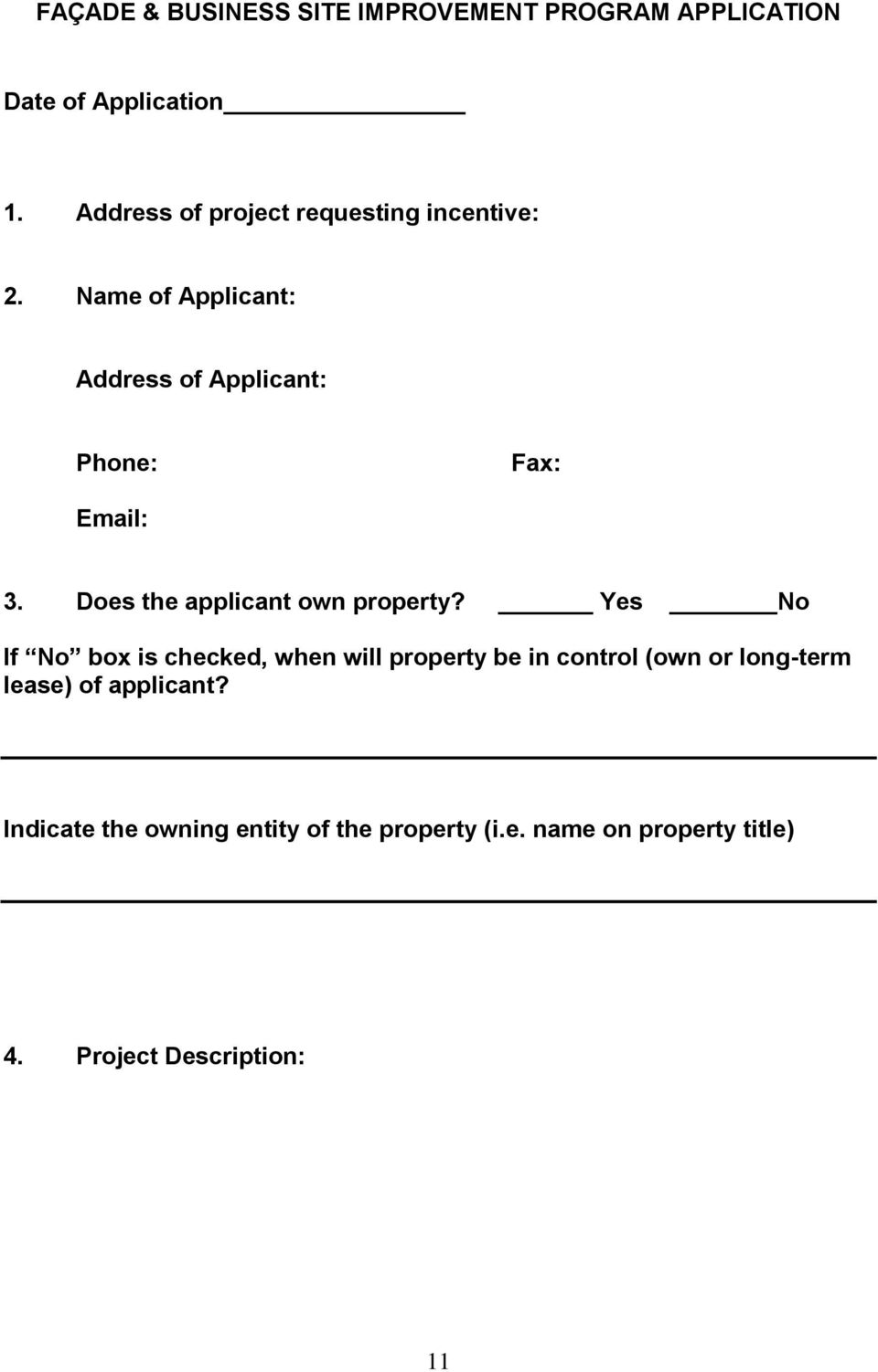 Name of Applicant: Address of Applicant: Phone: Fax: Email: 3. Does the applicant own property?