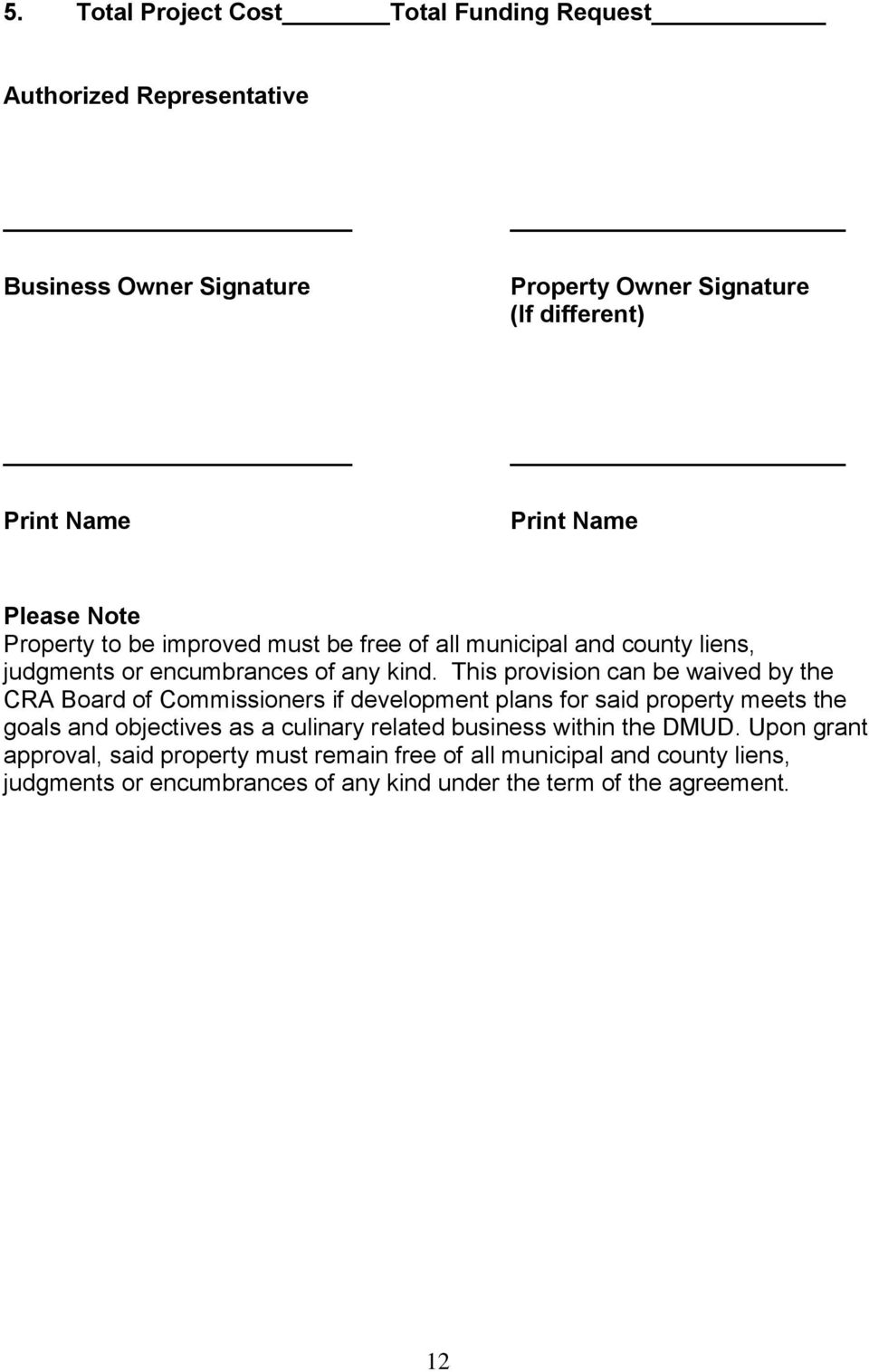 This provision can be waived by the CRA Board of Commissioners if development plans for said property meets the goals and objectives as a culinary related