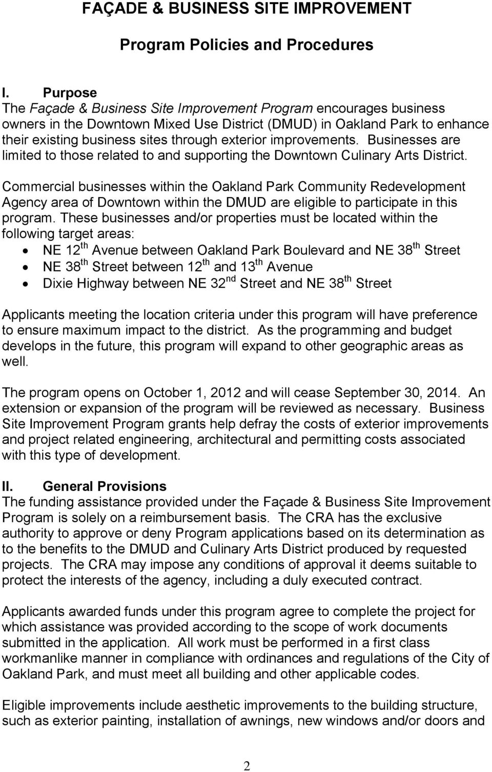improvements. Businesses are limited to those related to and supporting the Downtown Culinary Arts District.