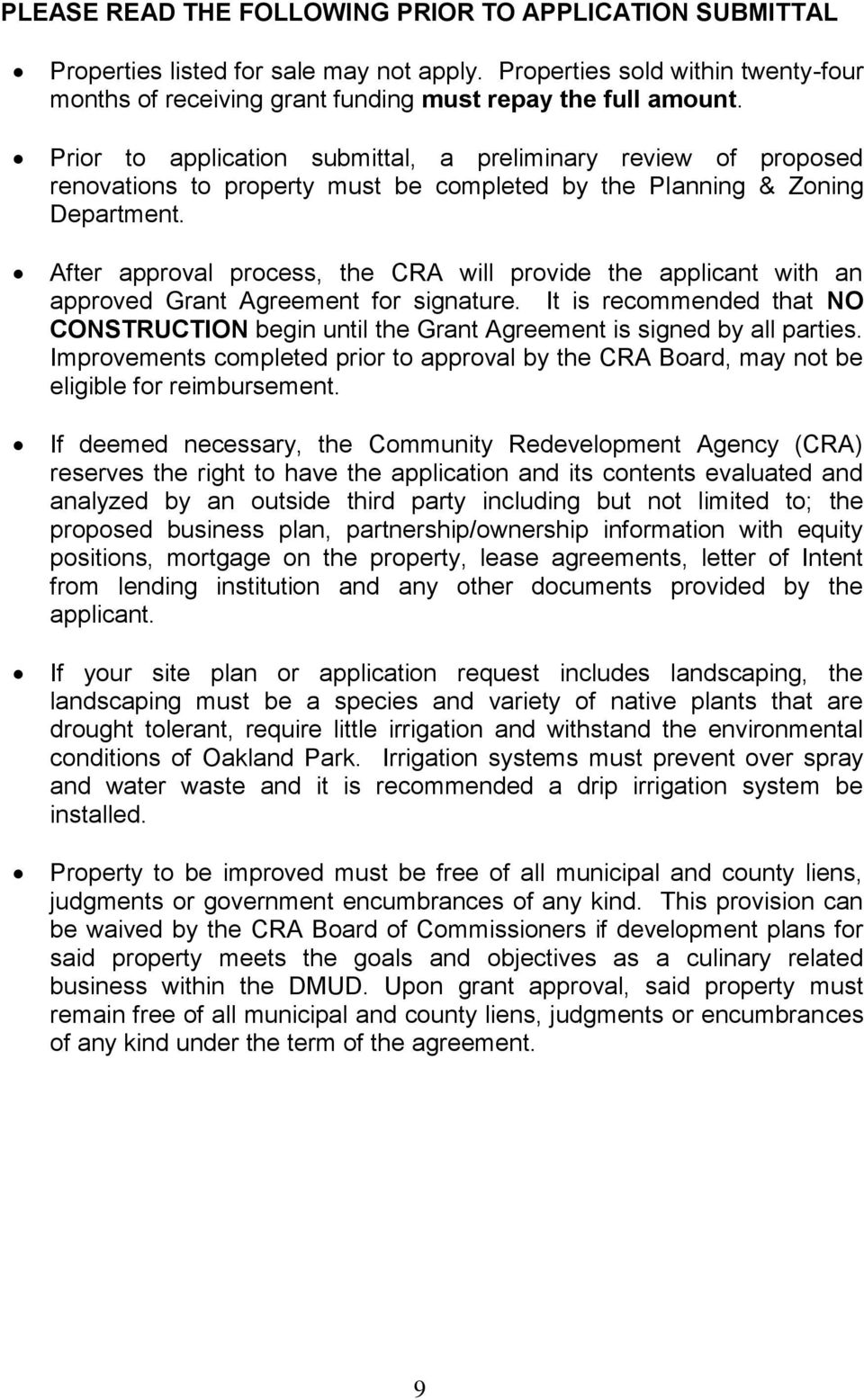 After approval process, the CRA will provide the applicant with an approved Grant Agreement for signature.