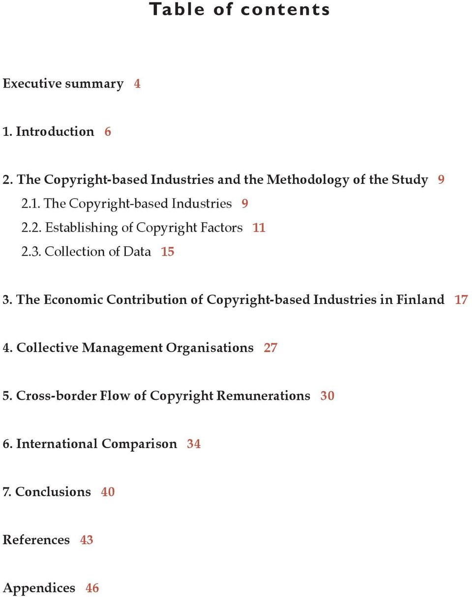 3. Collection of Data 15 3. The Economic Contribution of Copyright-based Industries in Finland 17 4.