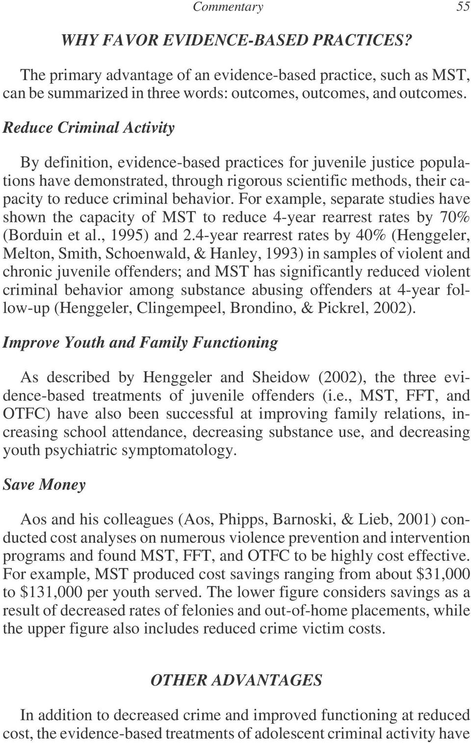 For example, separate studies have shown the capacity of MST to reduce 4-year rearrest rates by 70% (Borduin et al., 1995) and 2.
