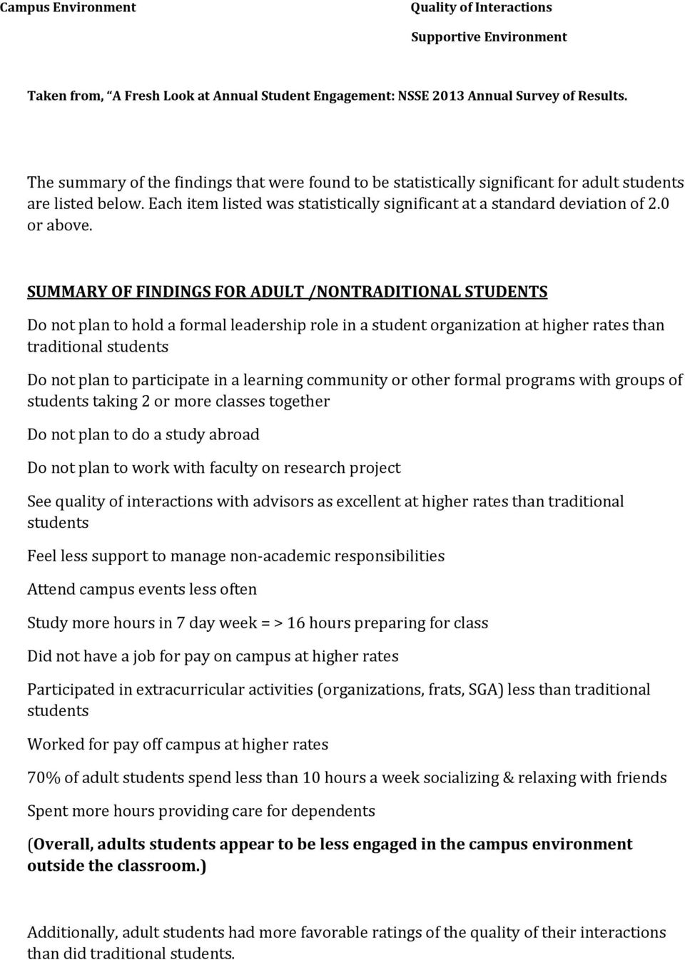 SUMMARY OF FINDINGS FOR ADULT /NONTRADITIONAL STUDENTS Do not plan to hold a formal leadership role in a student organization at higher rates than traditional students Do not plan to participate in a