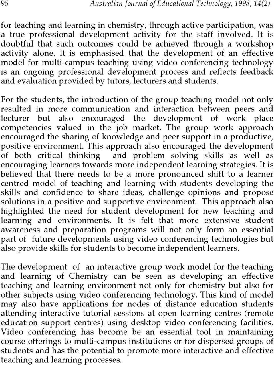 It is emphasised that the development of an effective model for multi-campus teaching using video conferencing technology is an ongoing professional development process and reflects feedback and