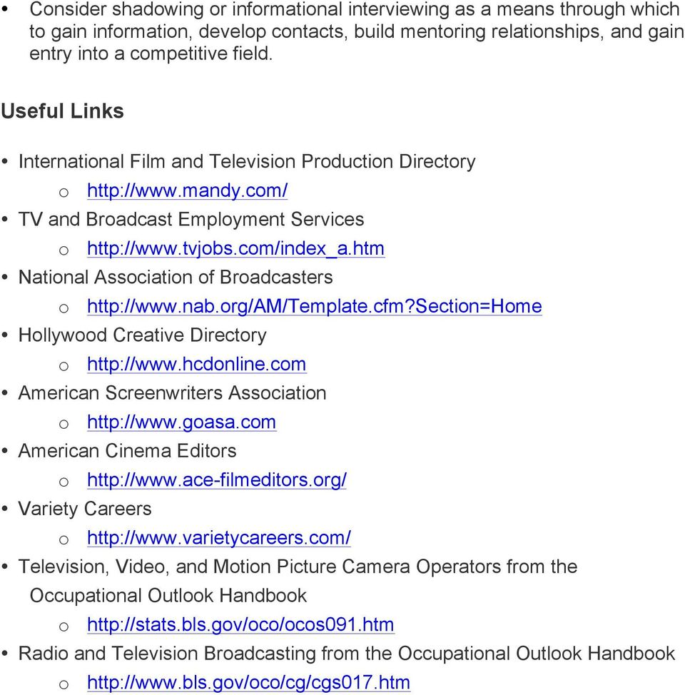 htm National Association of Broadcasters o http://www.nab.org/am/template.cfm?section=home Hollywood Creative Directory o http://www.hcdonline.com American Screenwriters Association o http://www.