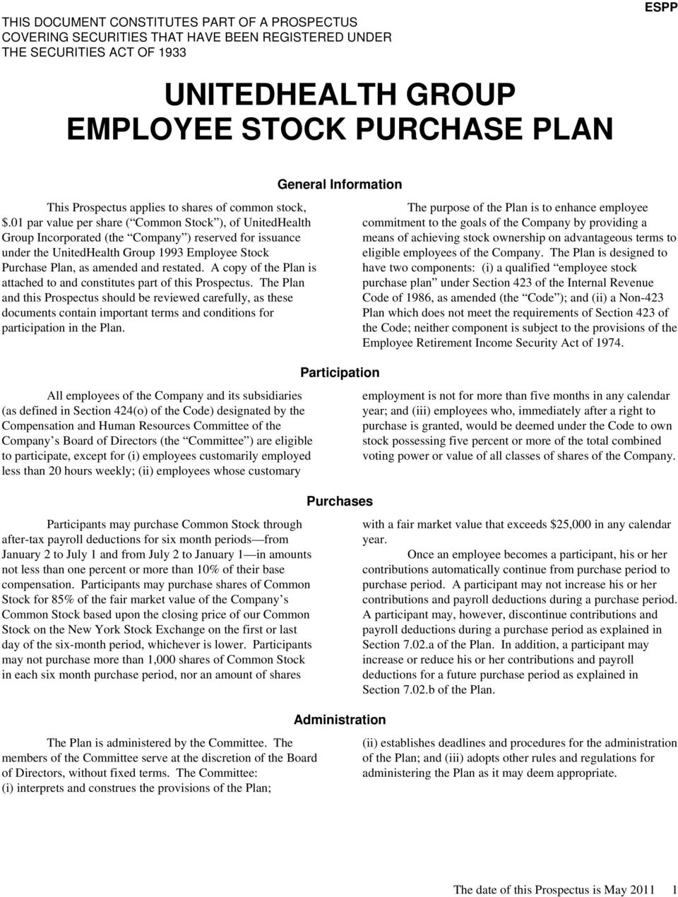 01 par value per share ( Common Stock ), of UnitedHealth Group Incorporated (the Company ) reserved for issuance under the UnitedHealth Group 1993 Employee Stock Purchase Plan, as amended and