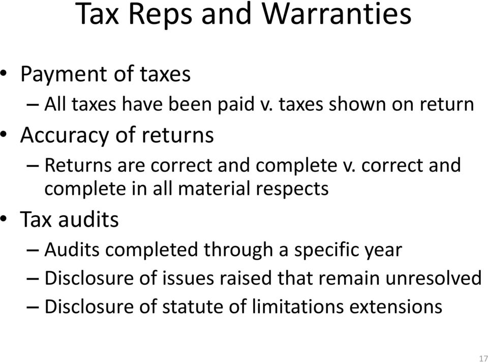 correct and complete in all material respects Tax audits Audits completed through a