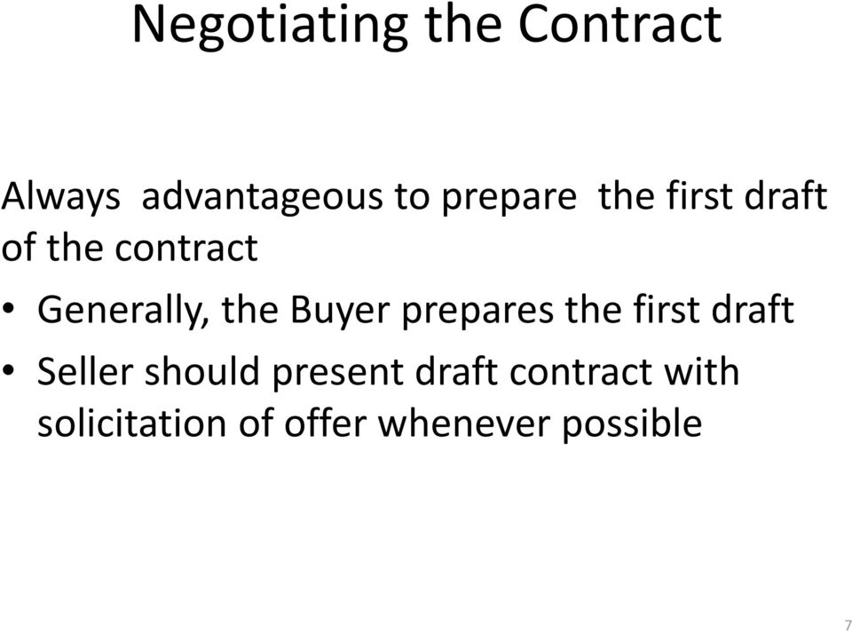 Buyer prepares the first draft Seller should present