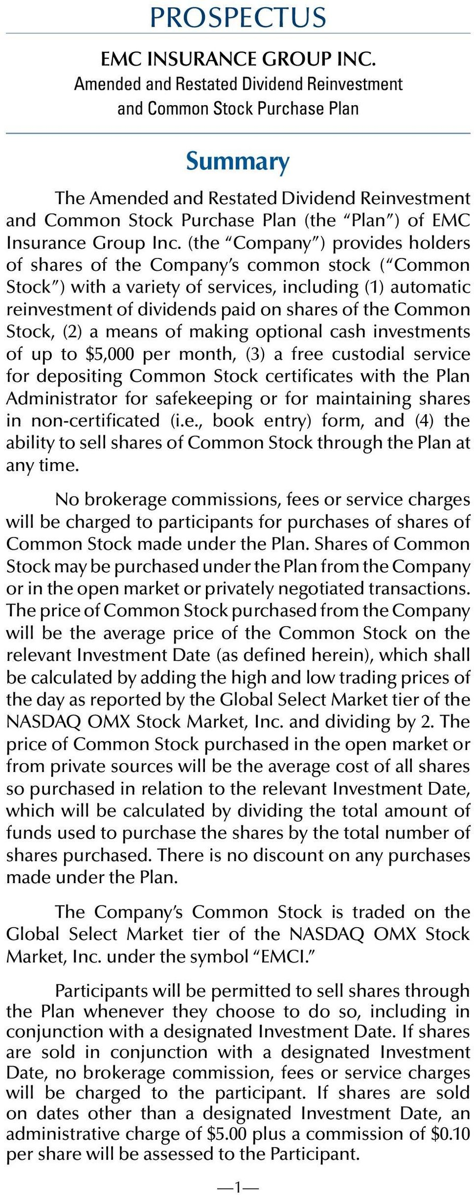 (the Company ) provides holders of shares of the Company s common stock ( Common Stock ) with a variety of services, including (1) automatic reinvestment of dividends paid on shares of the Common