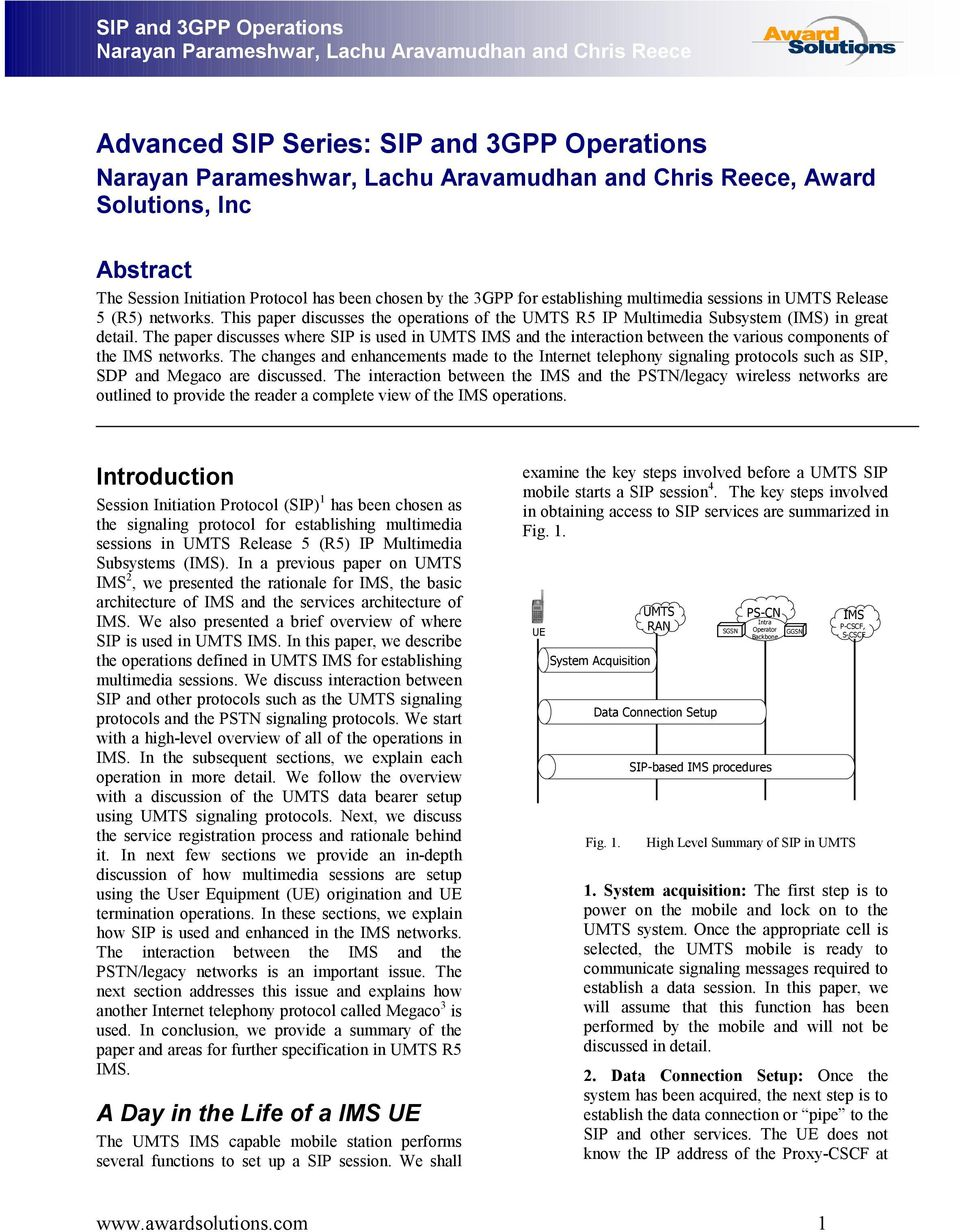 The paper discusses where S is used in UMTS IMS and the interaction between the various components of the IMS networks.