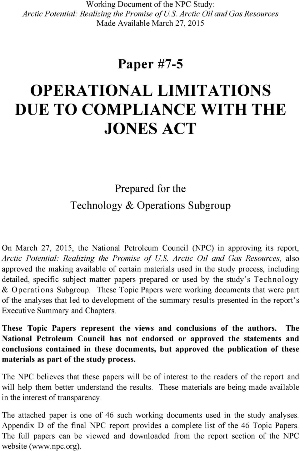 Arctic Oil and Gas Resources Made Available March 27, 2015 Paper #7-5 OPERATIONAL LIMITATIONS DUE TO COMPLIANCE WITH THE JONES ACT Prepared for the Technology & Operations Subgroup On March 27, 2015,