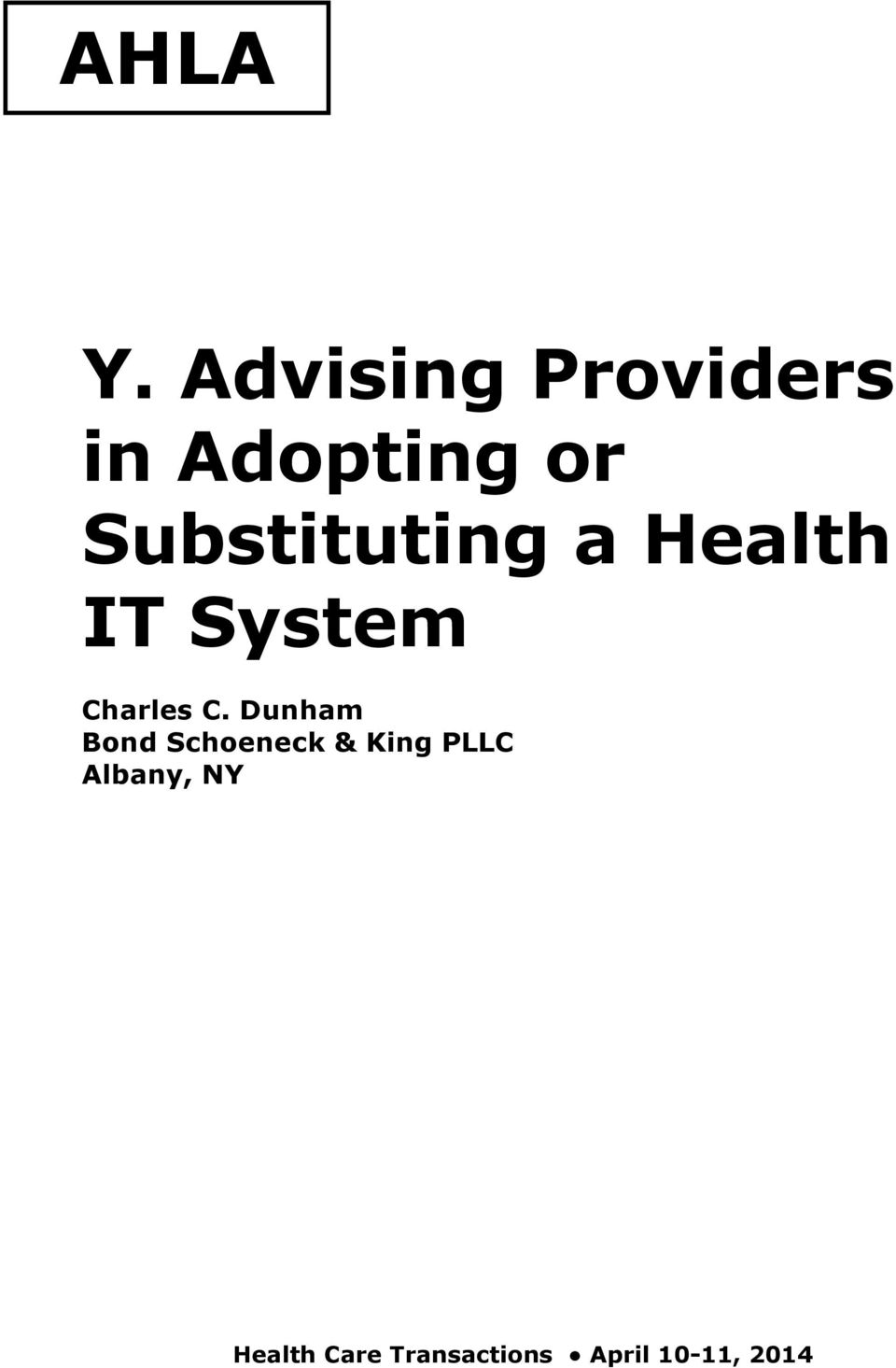 Substituting a Health IT System Charles C.