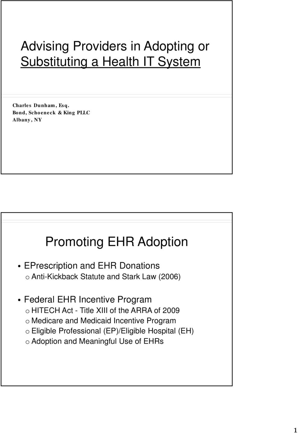 Anti-Kickback Statute and Stark Law (2006) Federal EHR Incentive Program o HITECH Act - Title XIII of the