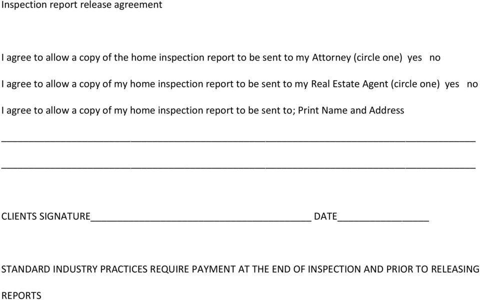 Agent (circle one) yes no I agree to allow a copy of my home inspection report to be sent to; Print Name and