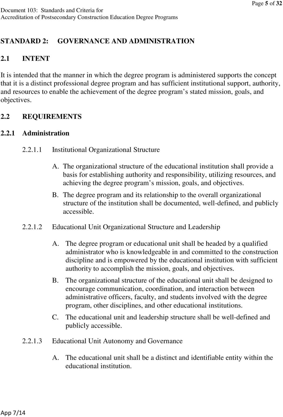 authority, and resources to enable the achievement of the degree program s stated mission, goals, and objectives. 2.2 REQUIREMENTS 2.2.1 Administration 2.2.1.1 Institutional Organizational Structure A.