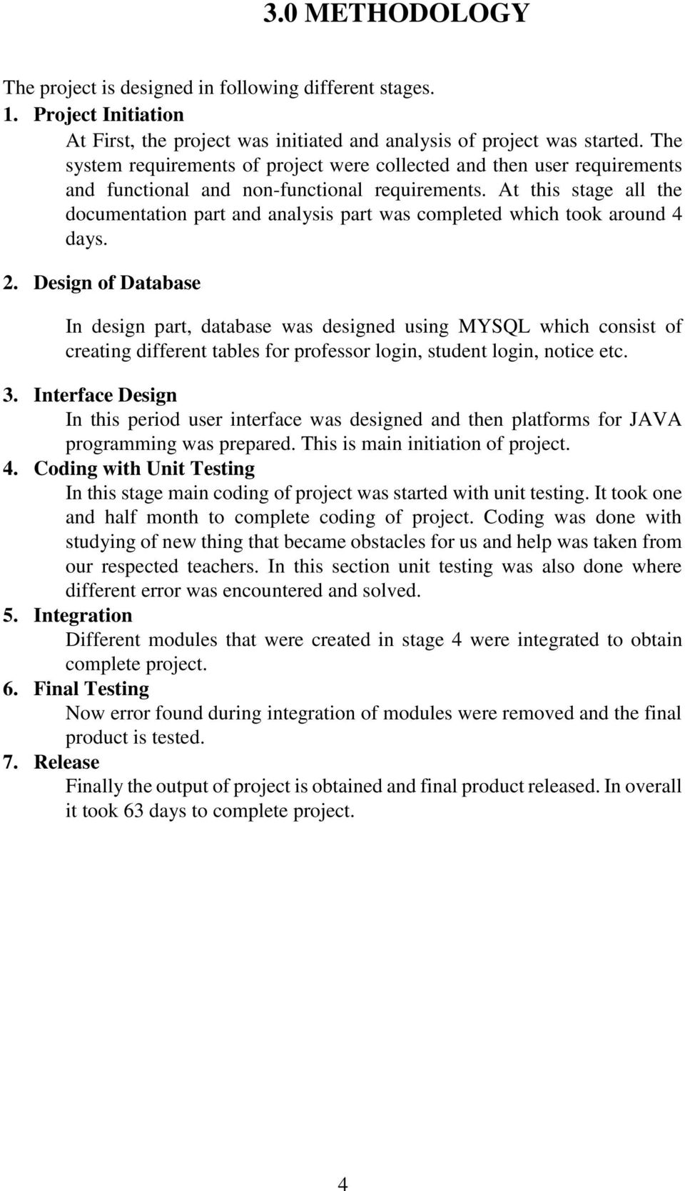 At this stage all the documentation part and analysis part was completed which took around 4 days. 2.