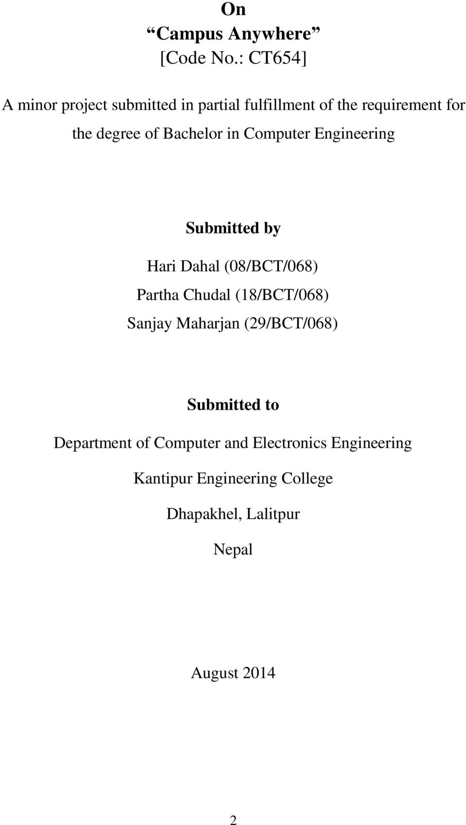 Bachelor in Computer Engineering Submitted by Hari Dahal (08/BCT/068) Partha Chudal