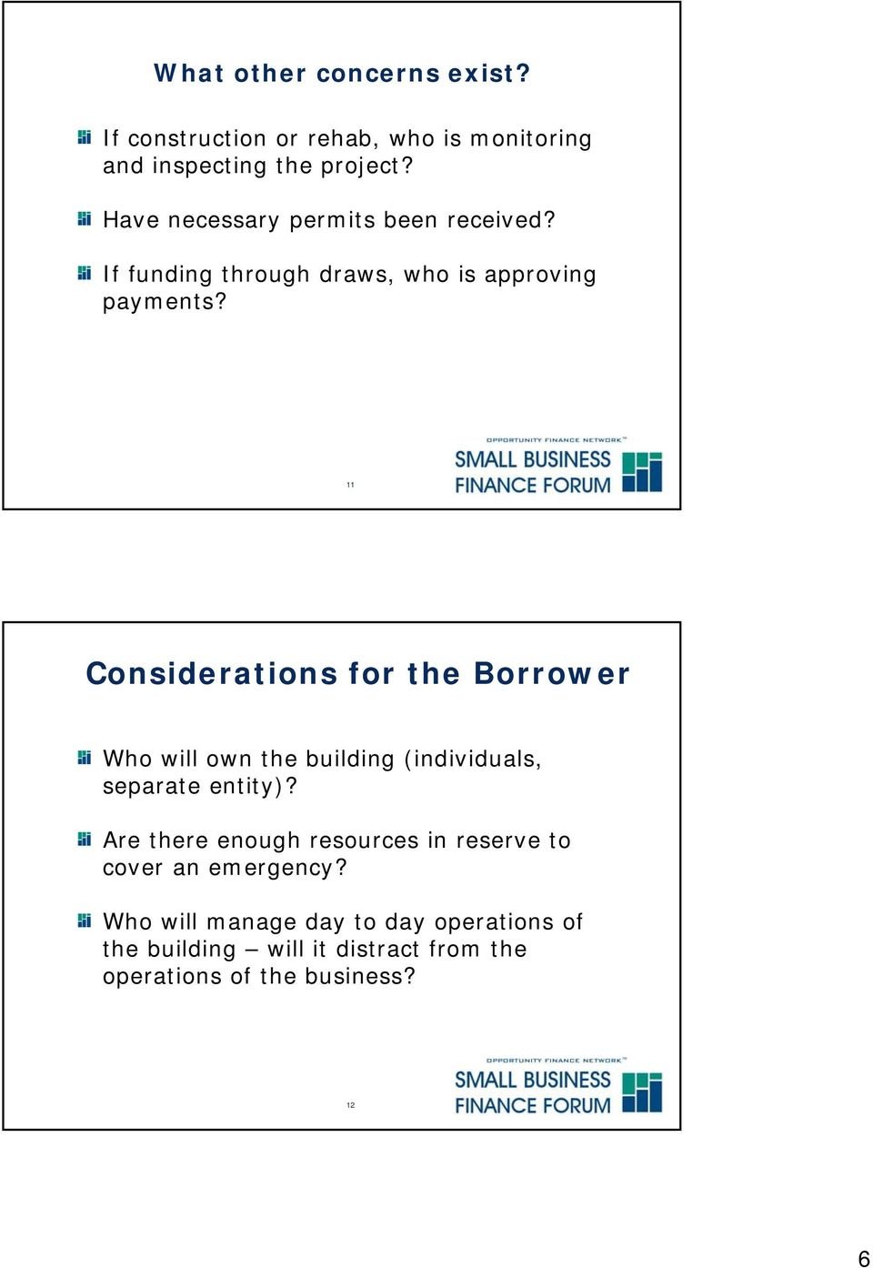 11 Considerations for the Borrower Who will own the building (individuals, separate entity)?