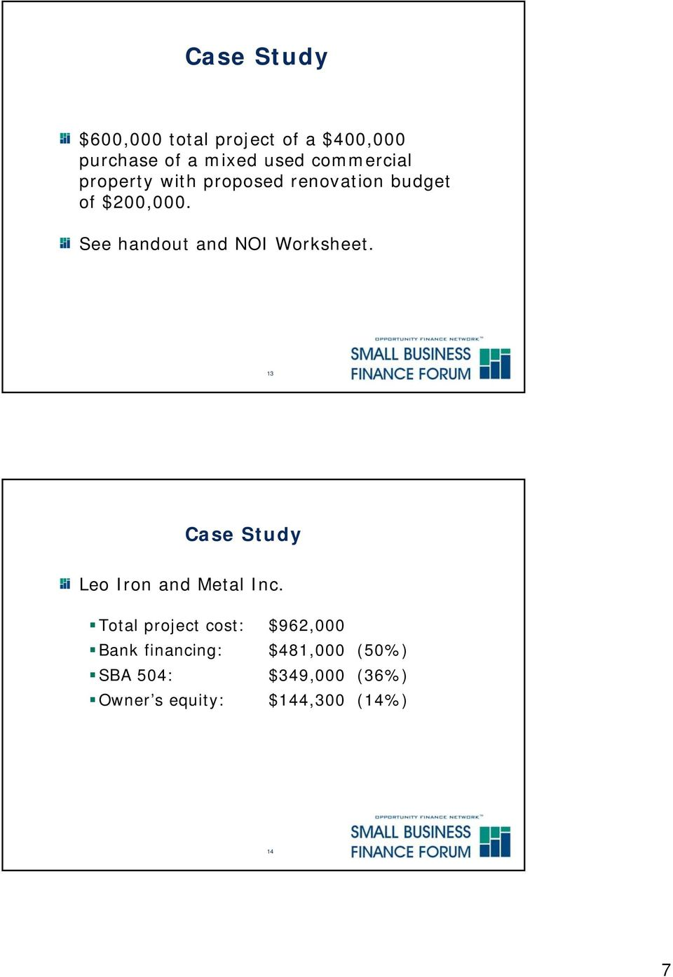 See handout and NOI Worksheet. 13 Case Study Leo Iron and Metal Inc.