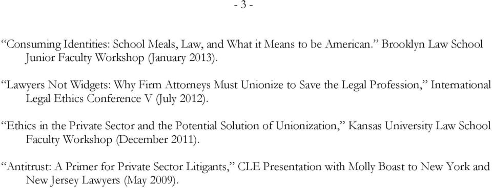 Lawyers Not Widgets: Why Firm Attorneys Must Unionize to Save the Legal Profession, International Legal Ethics Conference V (July 2012).