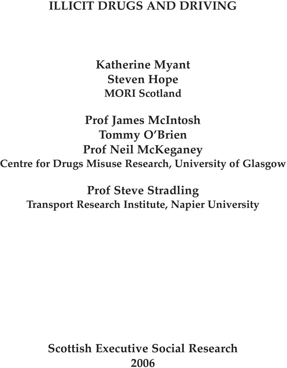 Misuse Research, University of Glasgow Prof Steve Stradling Transport