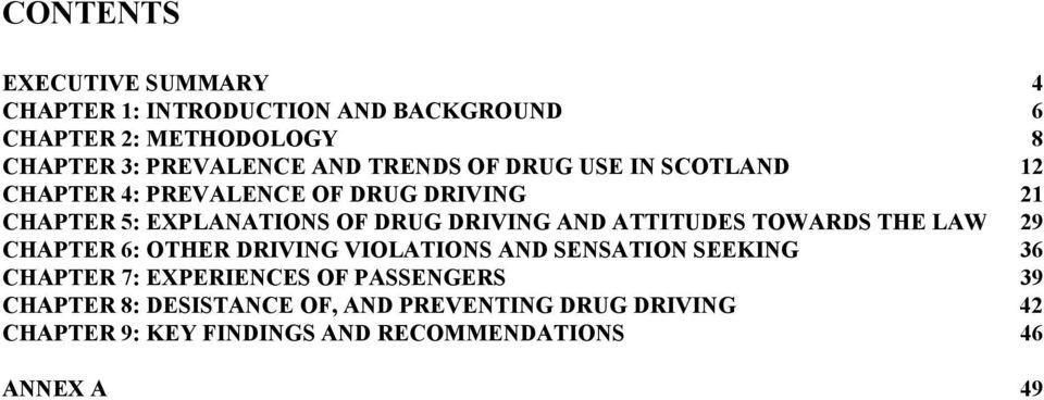ATTITUDES TOWARDS THE LAW 29 CHAPTER 6: OTHER DRIVING VIOLATIONS AND SENSATION SEEKING 36 CHAPTER 7: EXPERIENCES OF