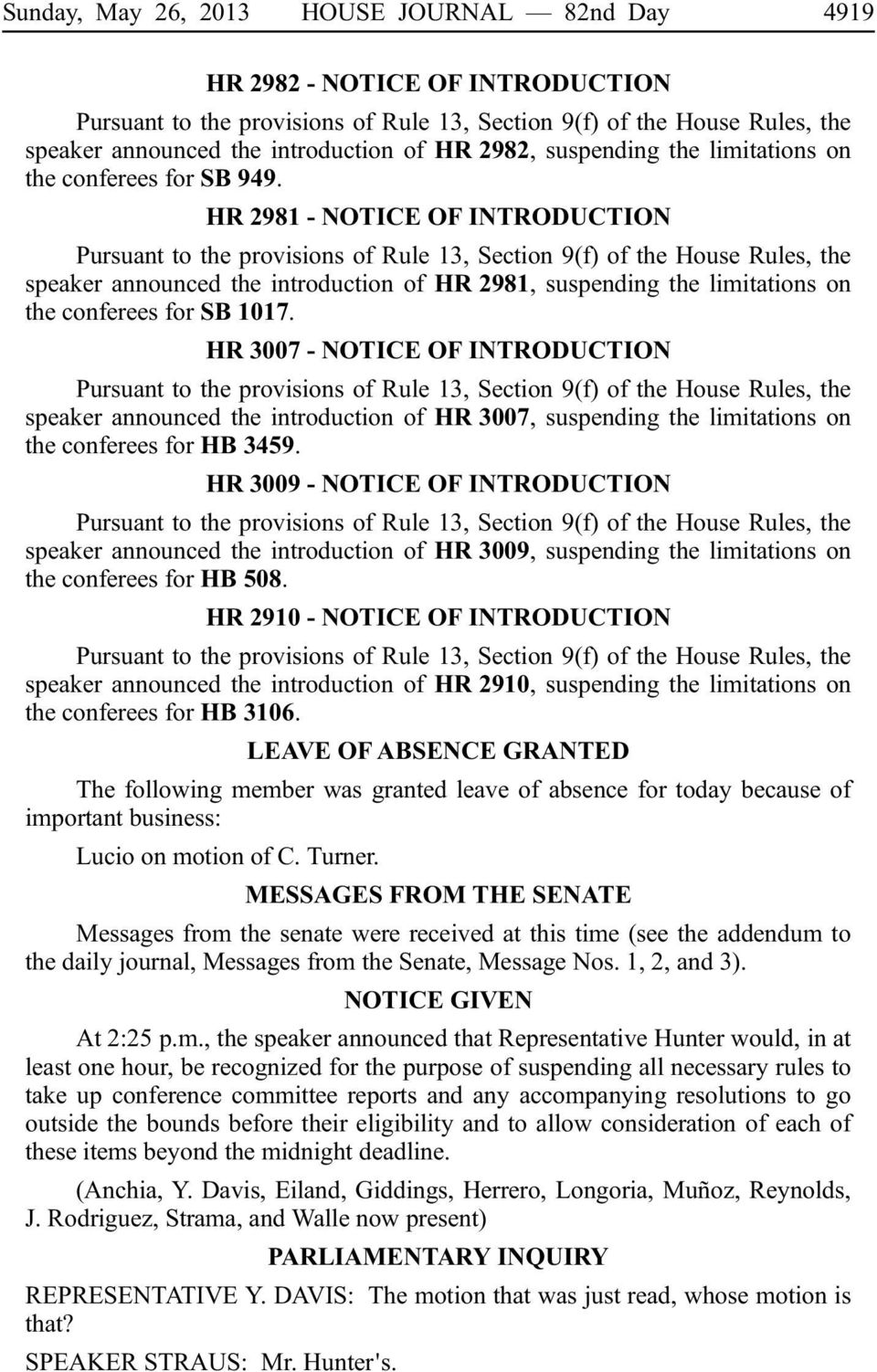 HR 2981 - NOTICE OF INTRODUCTION Pursuant to the provisions of Rule 13, Section 9(f) of the House Rules, the speaker announced the introduction of HRi2981, suspending the limitations on the conferees