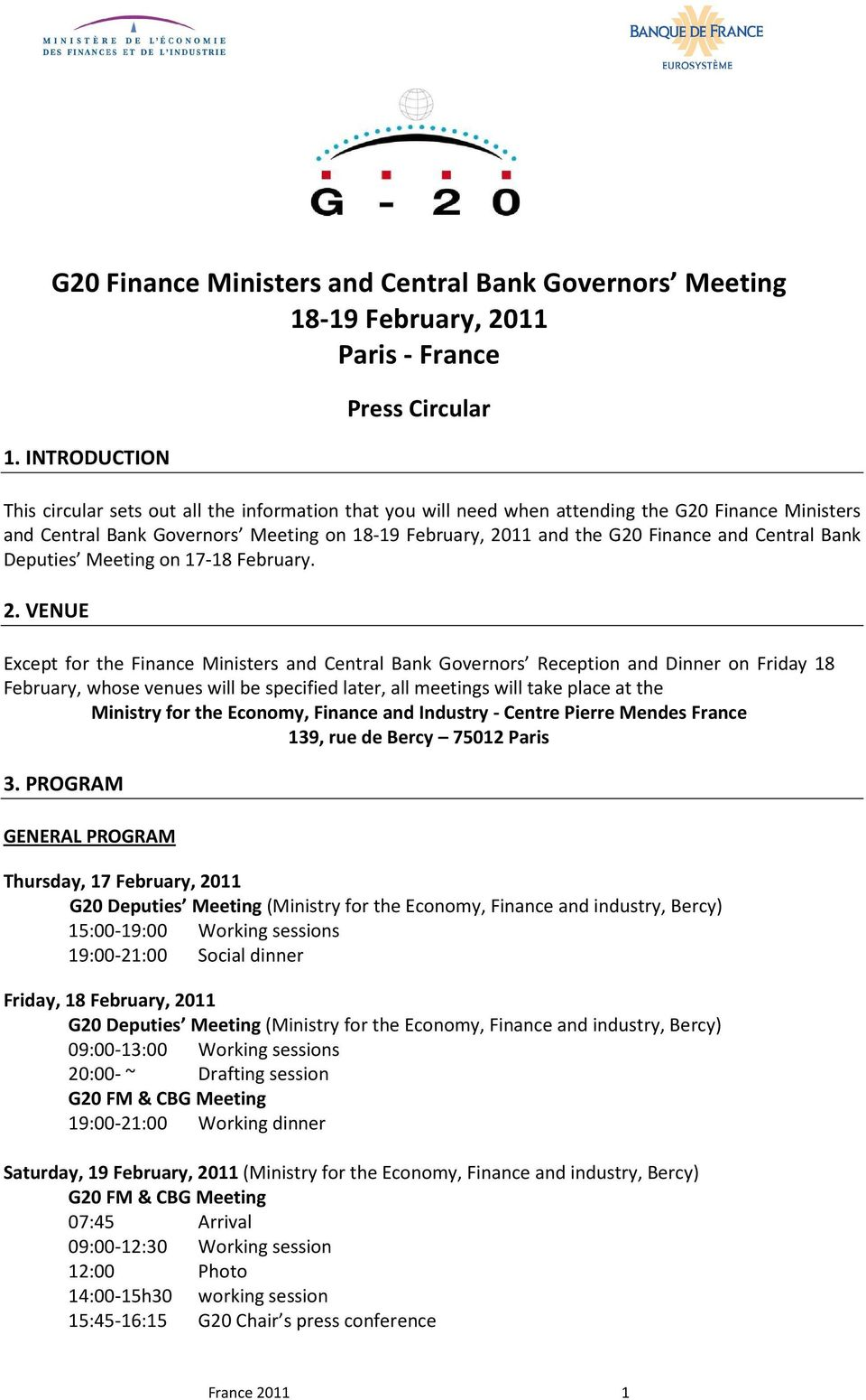 G20 Finance and Central Bank Deputies Meeting on 17-18 February. 2.