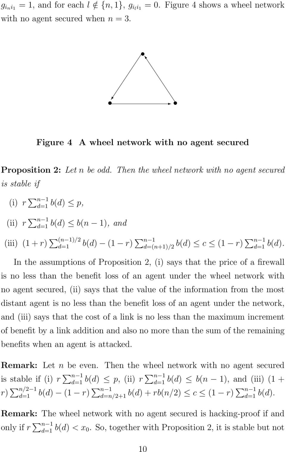 In the assumptions of Proposition 2, (i) says that the price of a firewall is no less than the benefit loss of an agent under the wheel network with no agent secured, (ii) says that the value of the