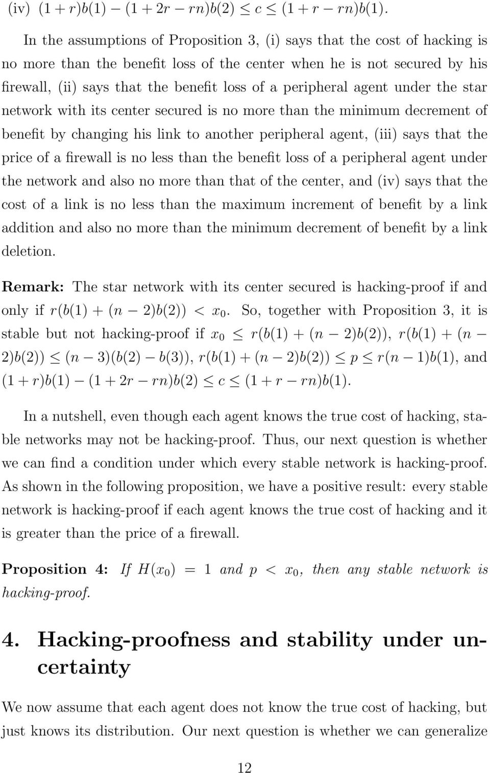 peripheral agent under the star network with its center secured is no more than the minimum decrement of benefit by changing his link to another peripheral agent, (iii) says that the price of a
