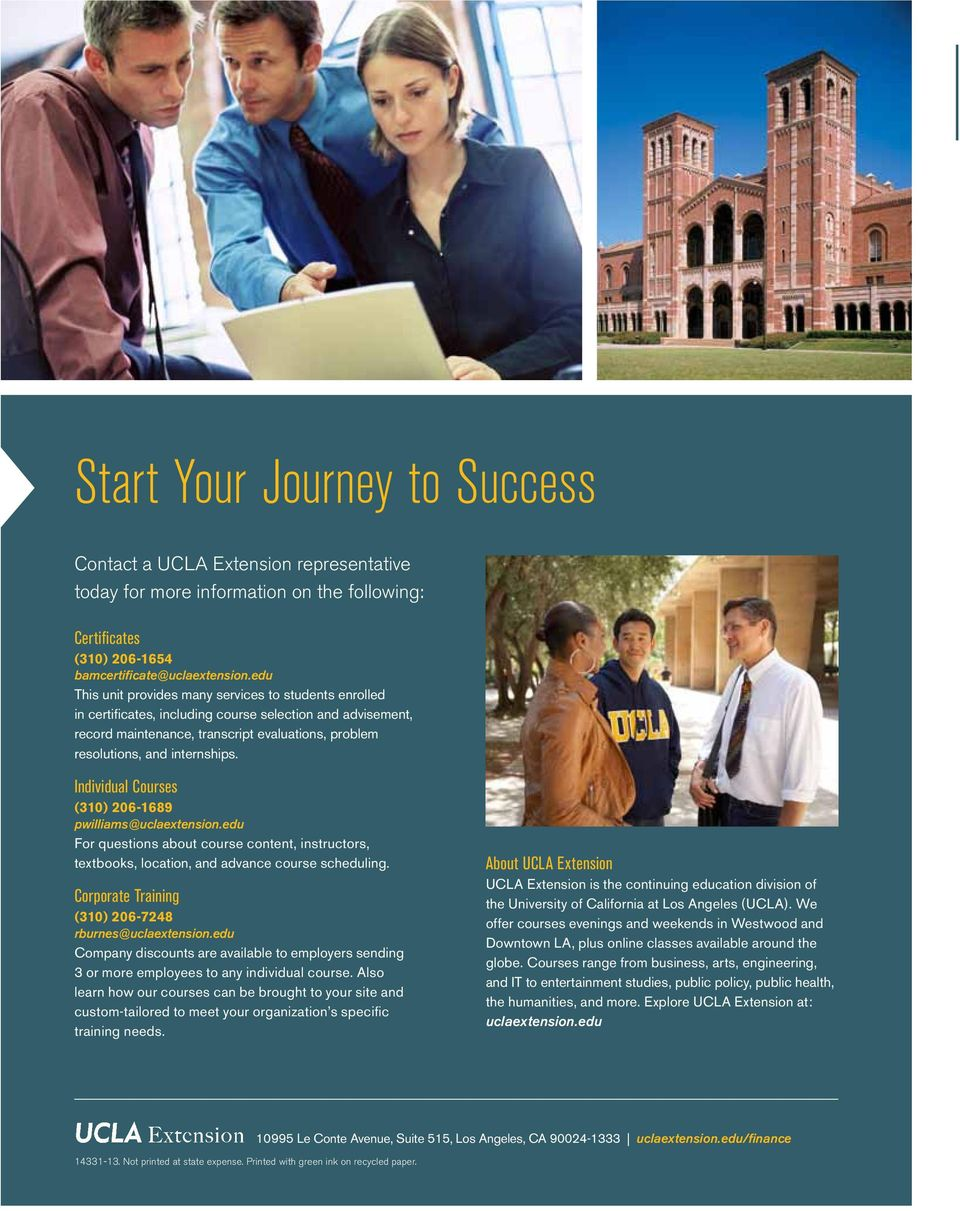 Individual Courses (310) 206-1689 pwilliams@uclaextension.edu For questions about course content, instructors, textbooks, location, and advance course scheduling.