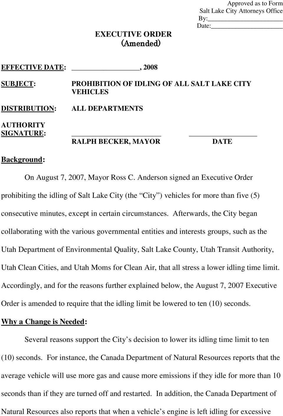Anderson signed an Executive Order prohibiting the idling of Salt Lake City (the City ) vehicles for more than five (5) consecutive minutes, except in certain circumstances.