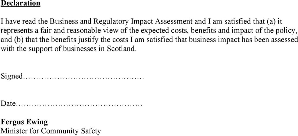 and (b) that the benefits justify the costs I am satisfied that business impact has been assessed