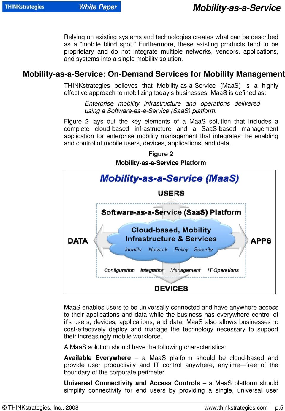: On-Demand Services for Mobility Management THINKstrategies believes that (MaaS) is a highly effective approach to mobilizing today s businesses.