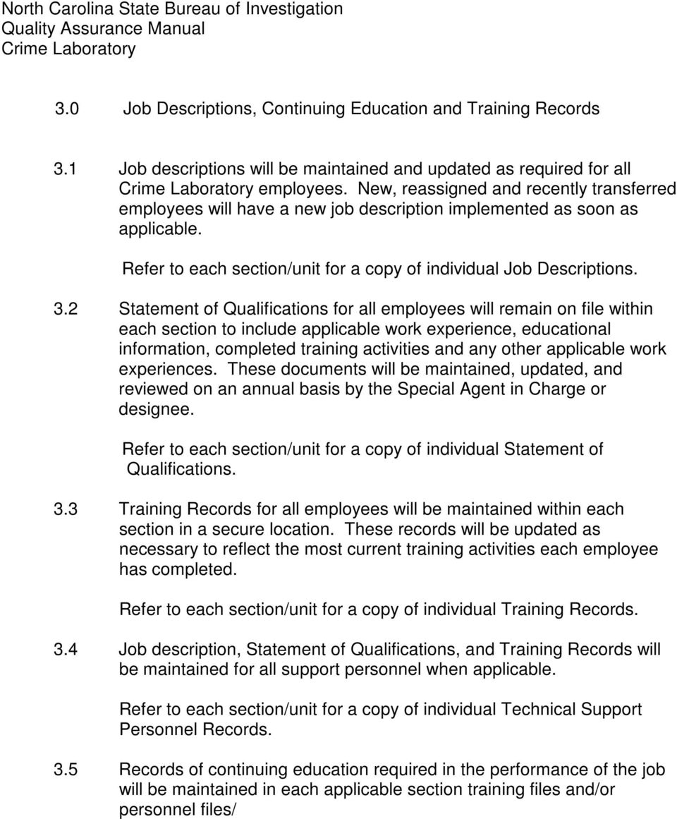 2 Statement of Qualifications for all employees will remain on file within each section to include applicable work experience, educational information, completed training activities and any other