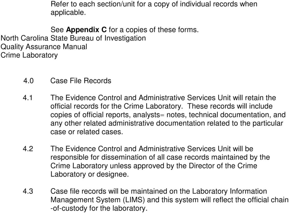 These records will include copies of official reports, analysts= notes, technical documentation, and any other related administrative documentation related to the particular case or related cases. 4.