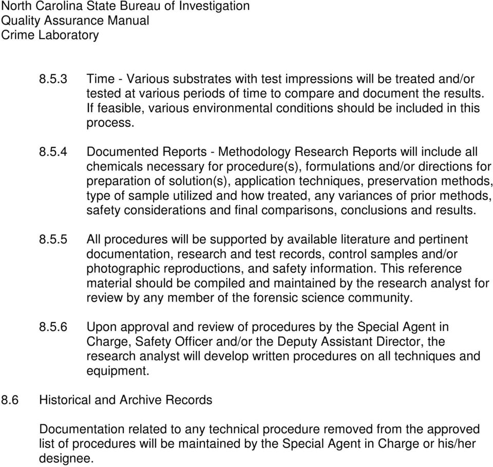 4 Documented Reports - Methodology Research Reports will include all chemicals necessary for procedure(s), formulations and/or directions for preparation of solution(s), application techniques,