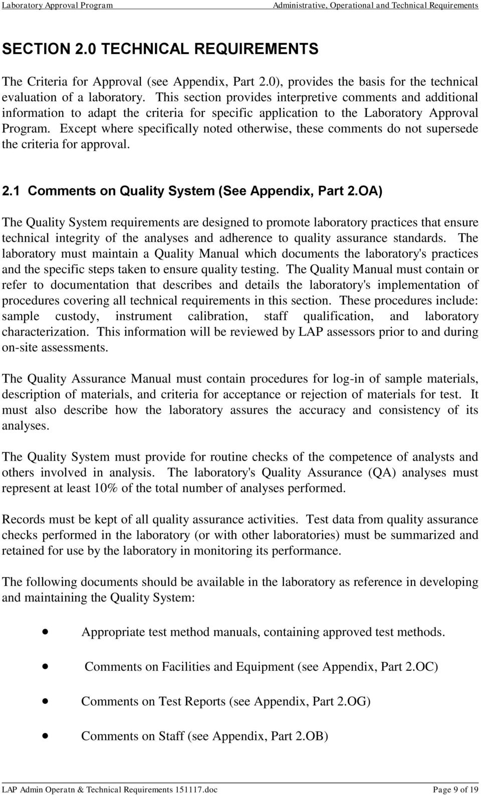 Except where specifically noted otherwise, these comments do not supersede the criteria for approval. 2.1 Comments on Quality System (See Appendix, Part 2.