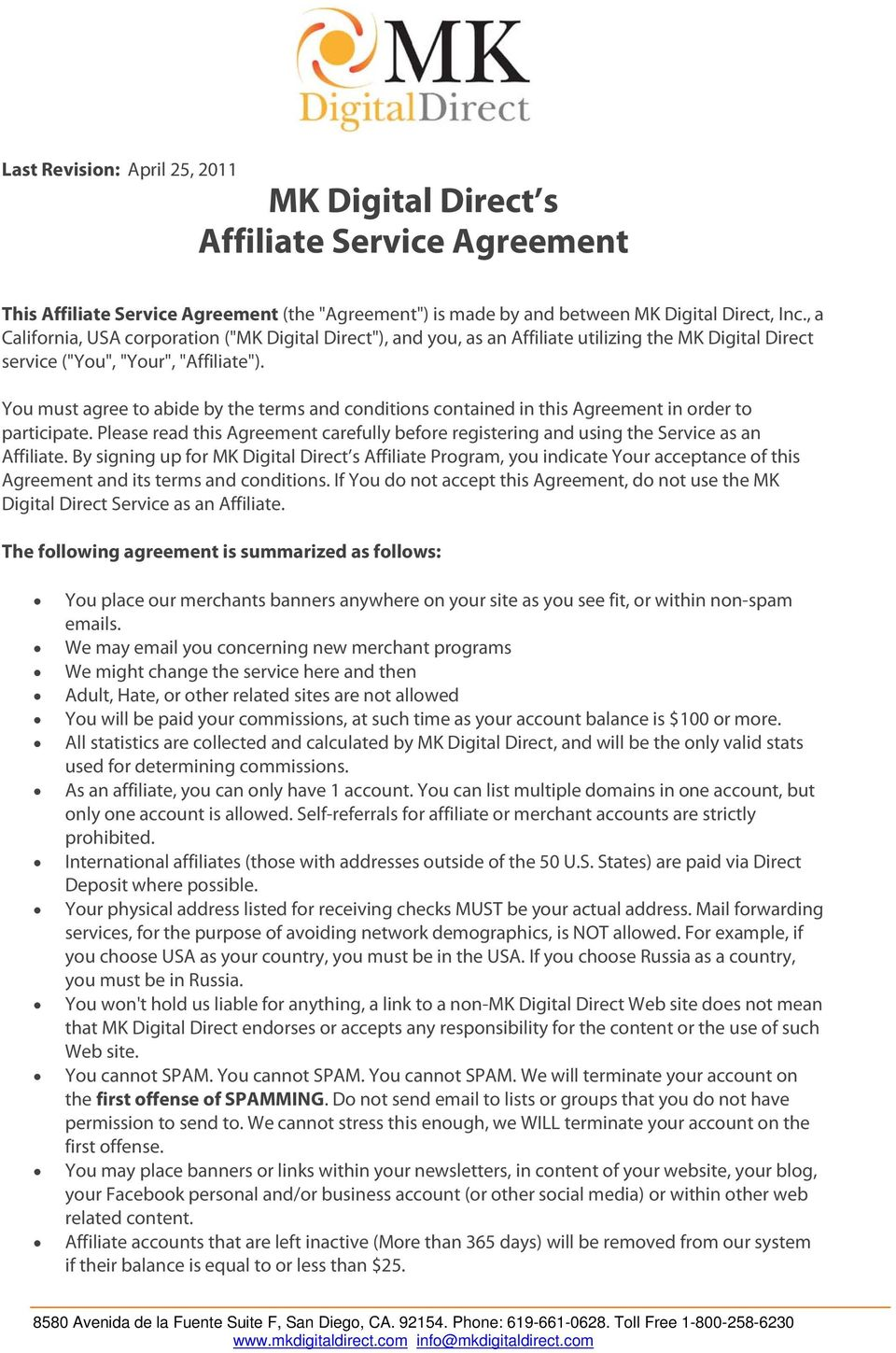 You must agree to abide by the terms and conditions contained in this Agreement in order to participate. Please read this Agreement carefully before registering and using the Service as an Affiliate.