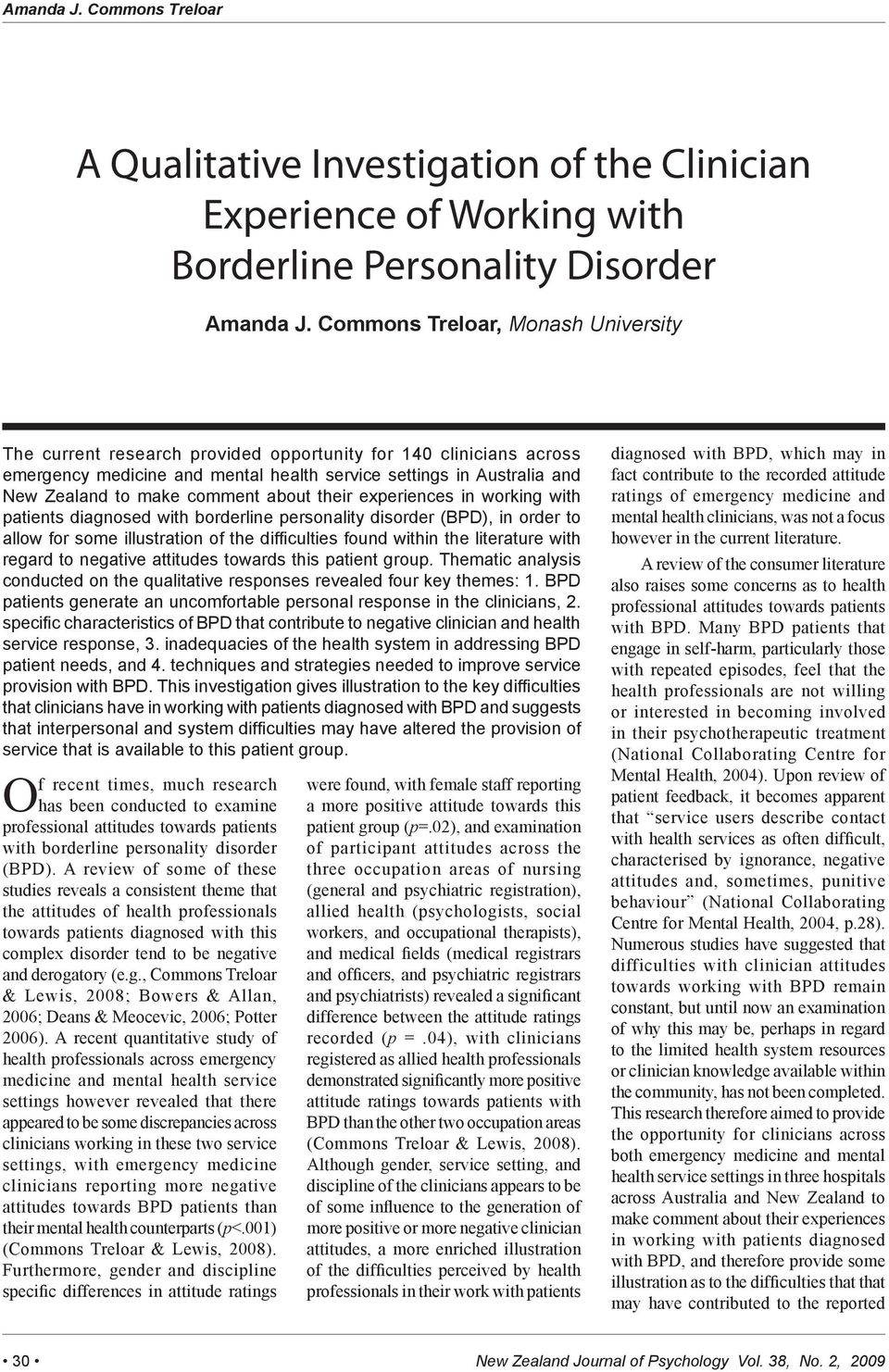 comment about their experiences in working with patients diagnosed with borderline personality disorder (BPD), in order to allow for some illustration of the difficulties found within the literature