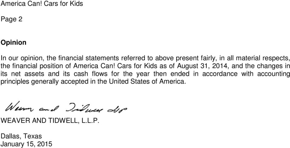 material respects, the financial position of  Cars for Kids as of August 31, 2014, and the changes in its net