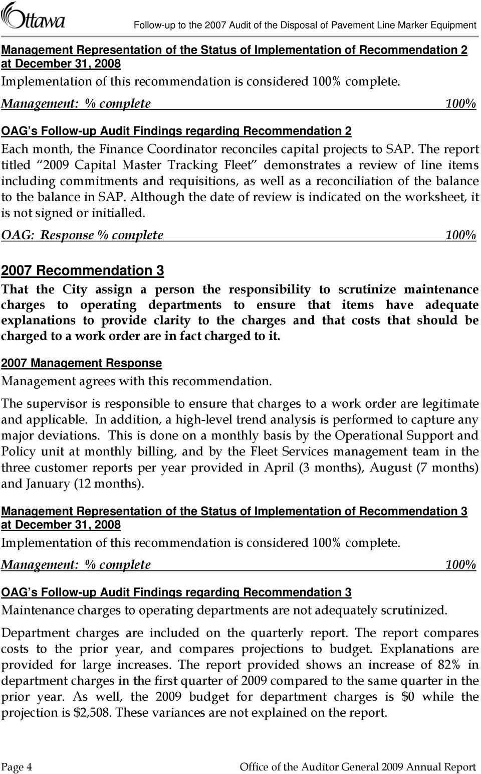 The report titled 2009 Capital Master Tracking Fleet demonstrates a review of line items including commitments and requisitions, as well as a reconciliation of the balance to the balance in SAP.